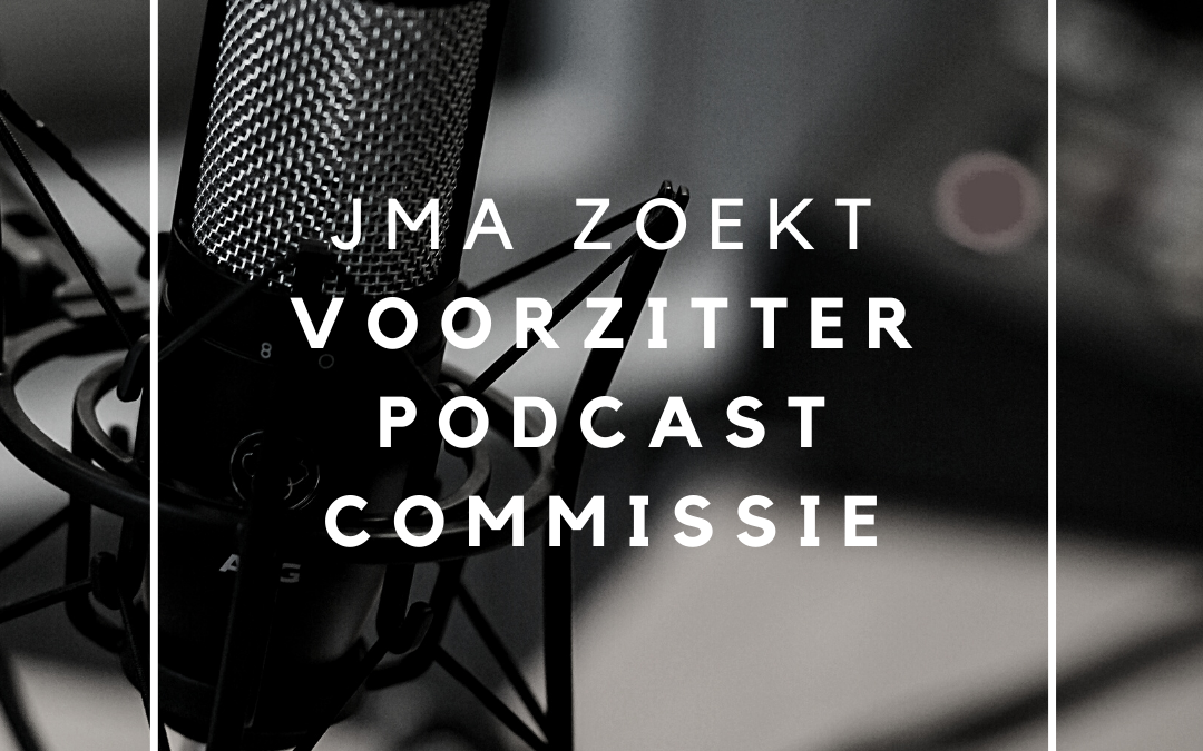 Vacature: Voorzitter Podcast commissie